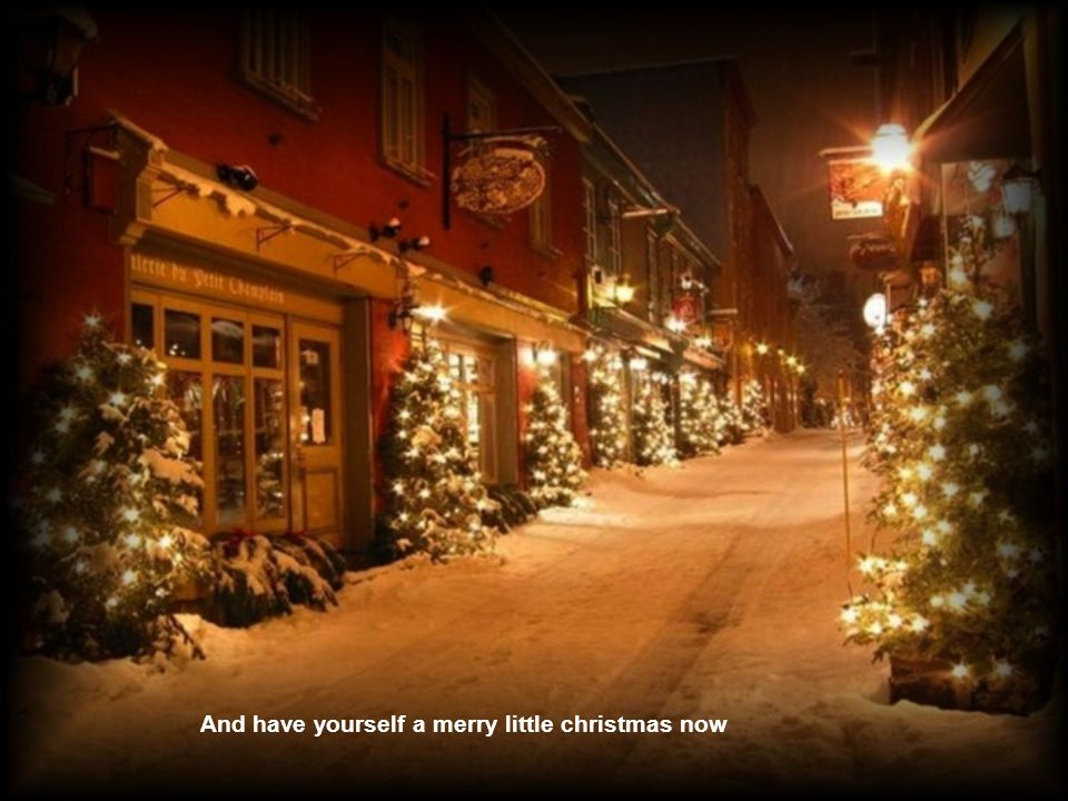 17 and have yourself a merry little christmas now - A Merry Little Christmas