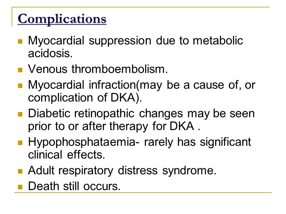 Complications Myocardial suppression due to metabolic acidosis.