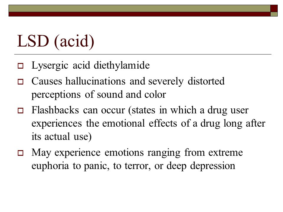 LSD (acid) Lysergic acid diethylamide
