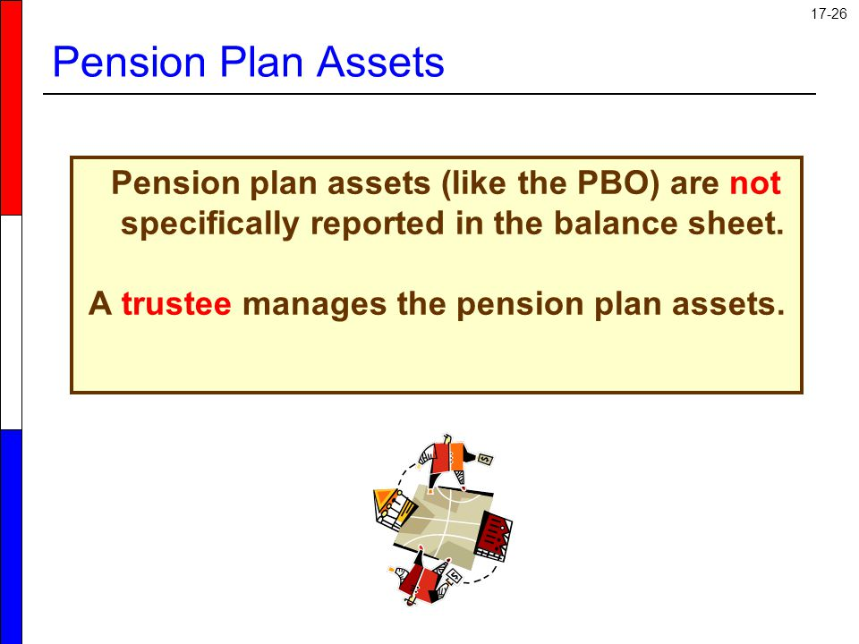 A trustee manages the pension plan assets.