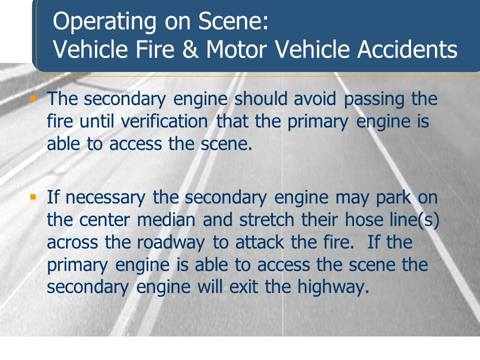 Operating on Scene: Vehicle Fire & Motor Vehicle Accidents
