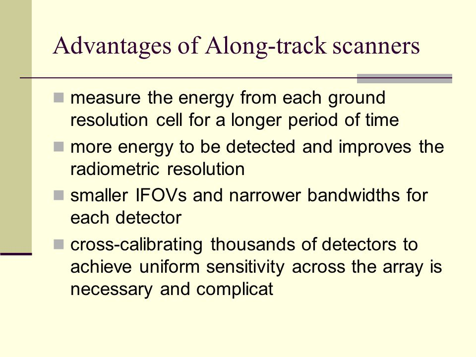 Advantages of Along-track scanners