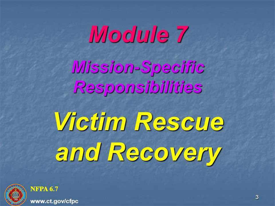 Module 7 Mission-Specific Responsibilities Victim Rescue and Recovery