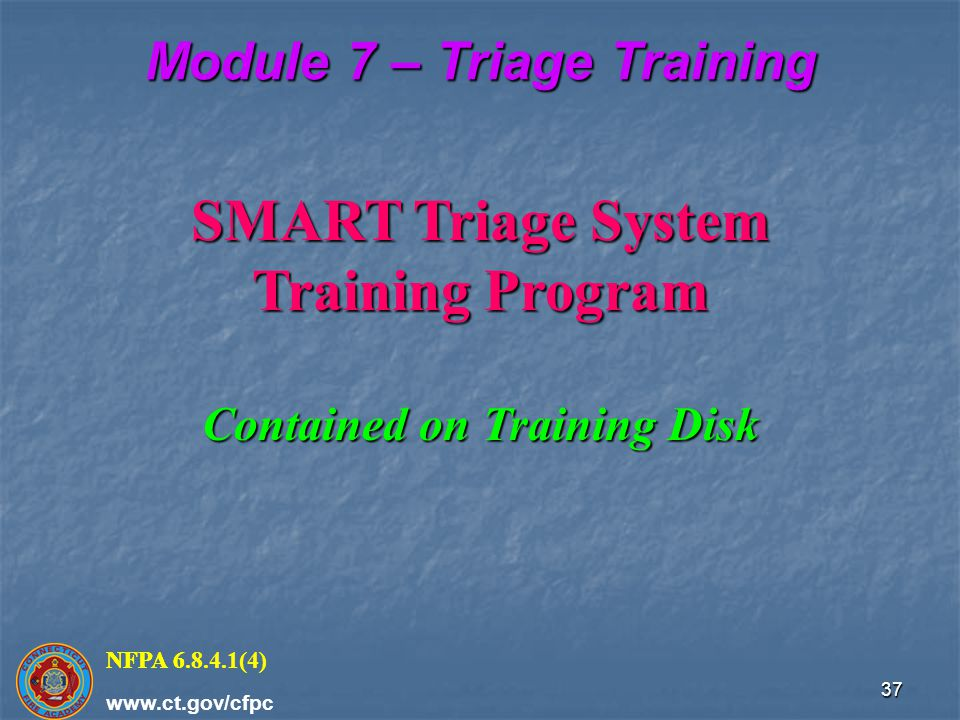 Module 7 – Triage Training Contained on Training Disk
