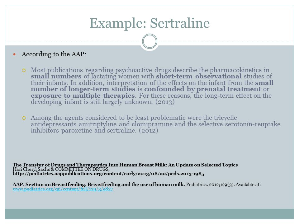 Example: Sertraline According to the AAP: