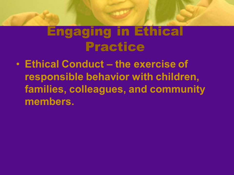 Engaging in Ethical Practice