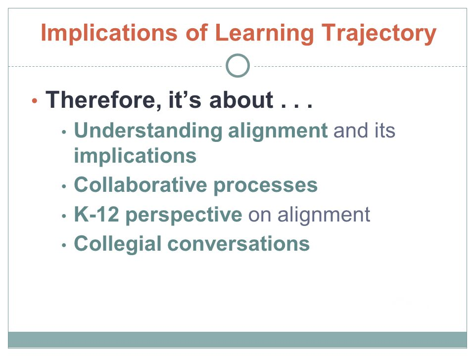 Implications of Learning Trajectory