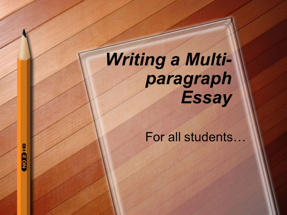 Writing a Multi-paragraph Essay