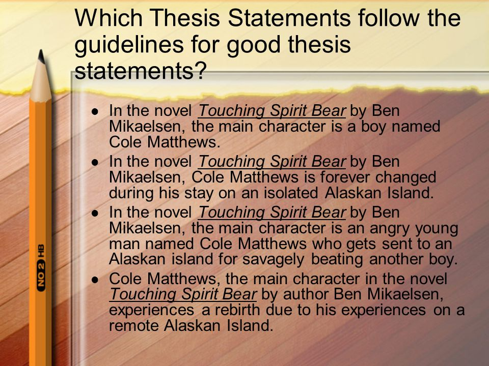 Which Thesis Statements follow the guidelines for good thesis statements