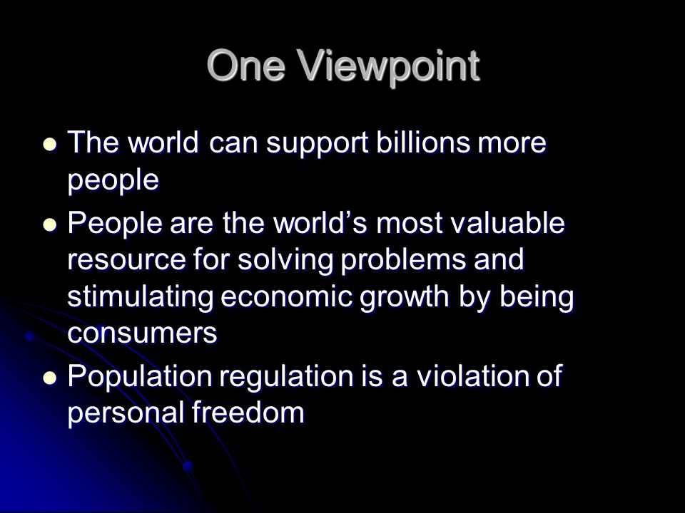 One Viewpoint The world can support billions more people