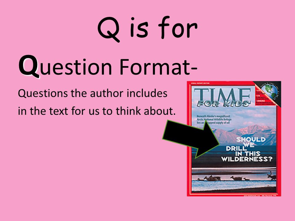 Question Format- Q is for Questions the author includes