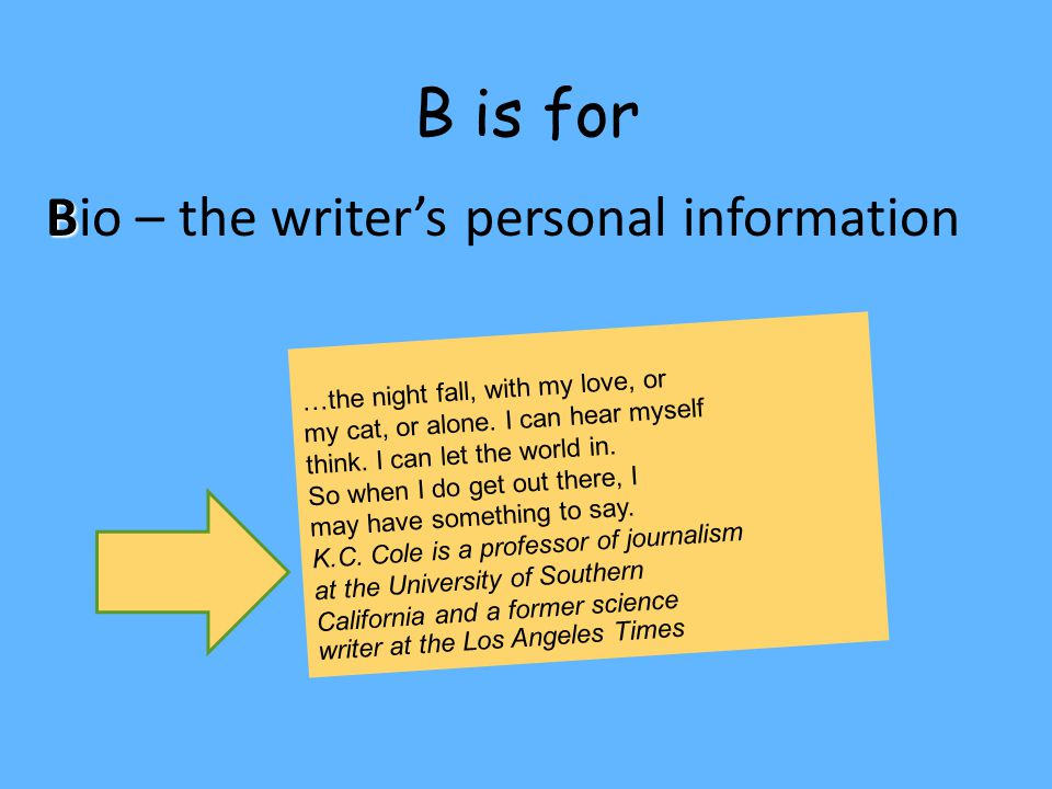 Bio – the writer's personal information