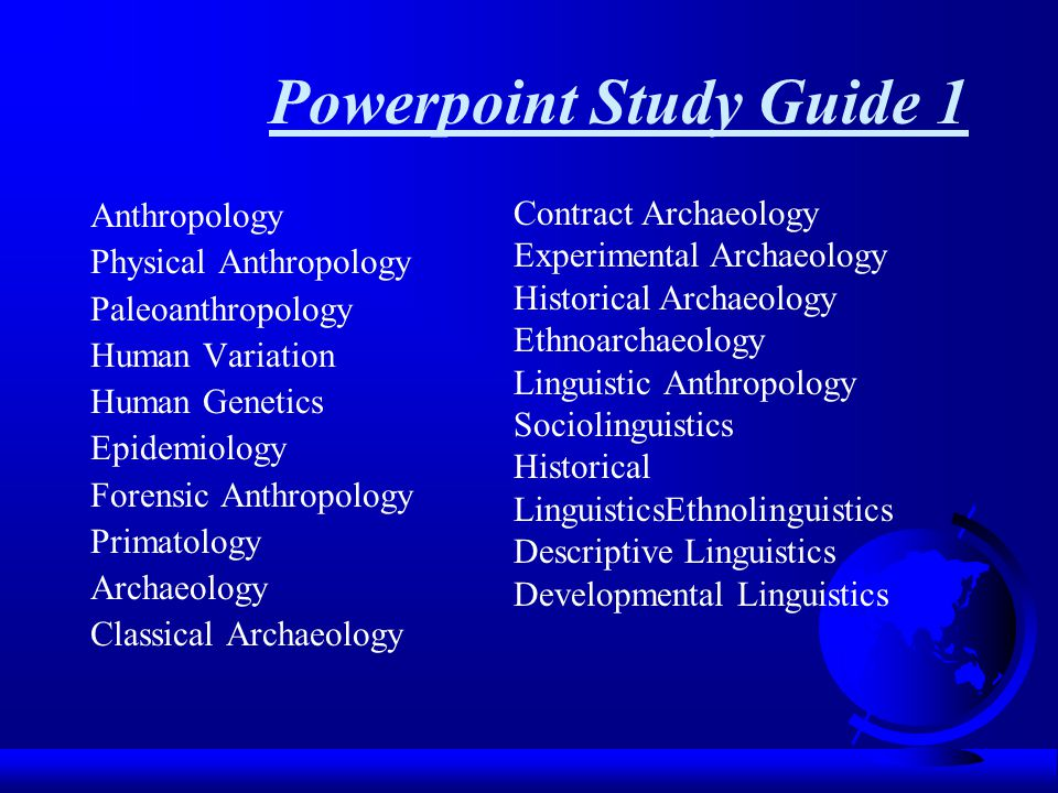 anthropology 304 study guide test 1 Exam 1 study guide essay psychology 101, exam #1, study guide in preparing for this exam, be sure to review the following be able to define these concepts, describe them, explain them, and discuss them.