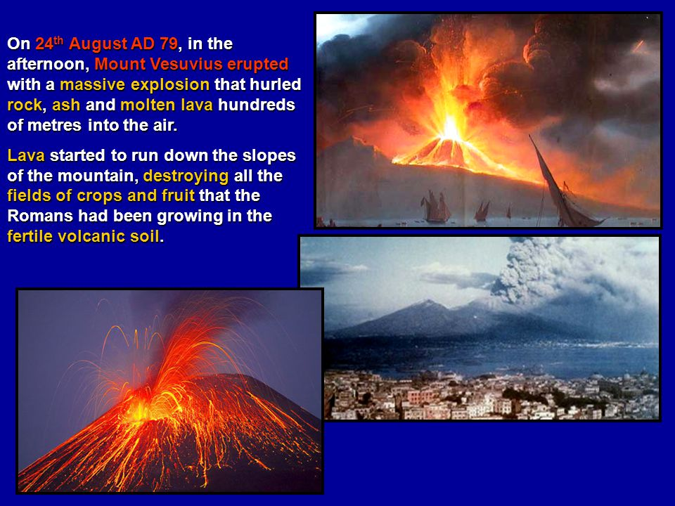 On 24th August AD 79 In The Afternoon Mount Vesuvius Erupted With A Massive