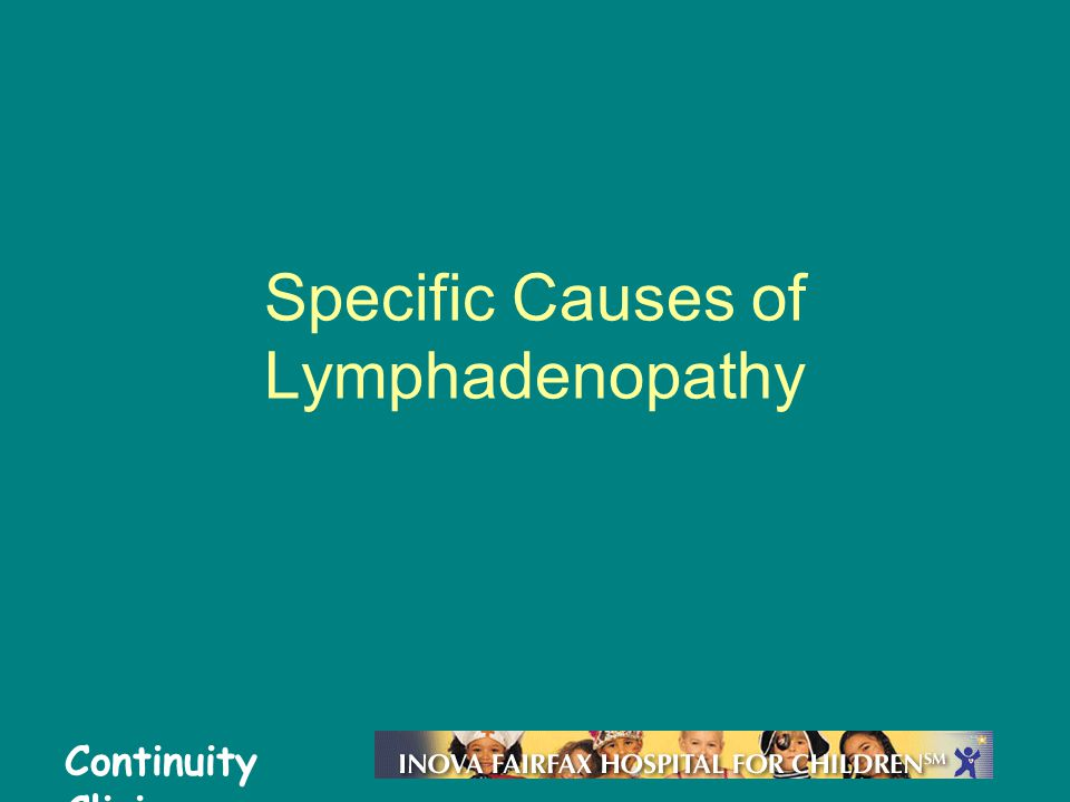 Specific Causes of Lymphadenopathy