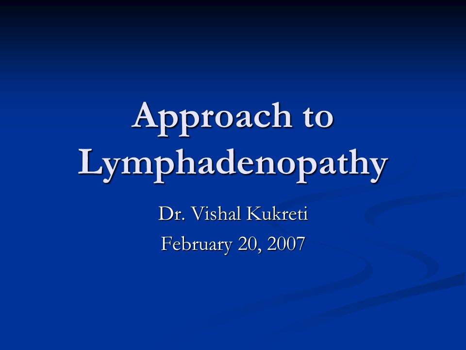 Approach to Lymphadenopathy