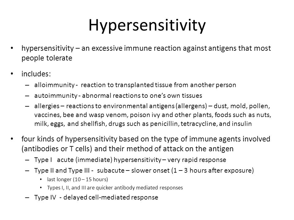 Hypersensitivity hypersensitivity – an excessive immune reaction against antigens that most people tolerate.