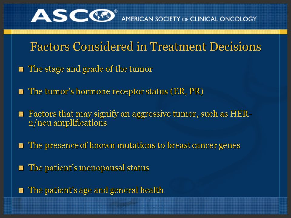 Factors Considered in Treatment Decisions