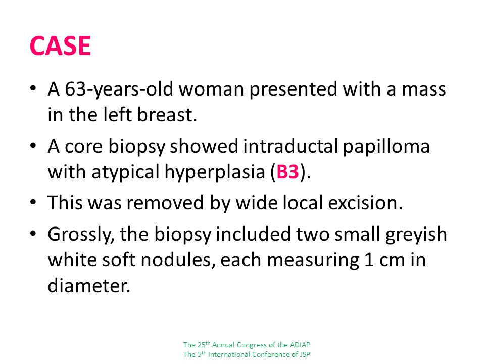 CASE A 63-years-old woman presented with a mass in the left breast.