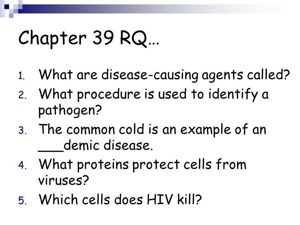 Chapter 39 RQ… What are disease-causing agents called