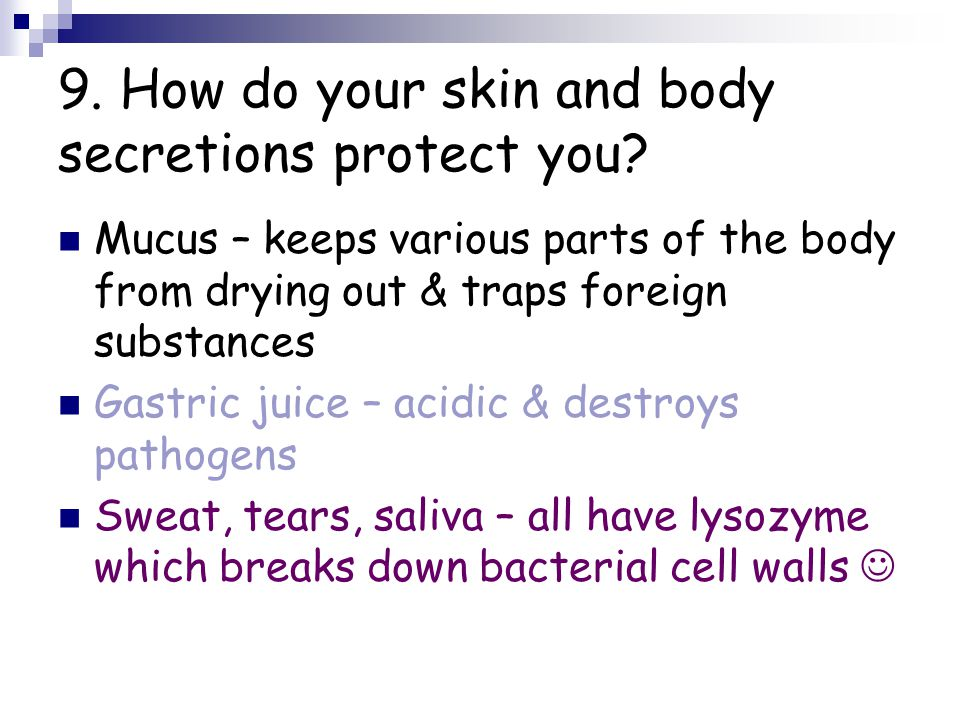 9. How do your skin and body secretions protect you