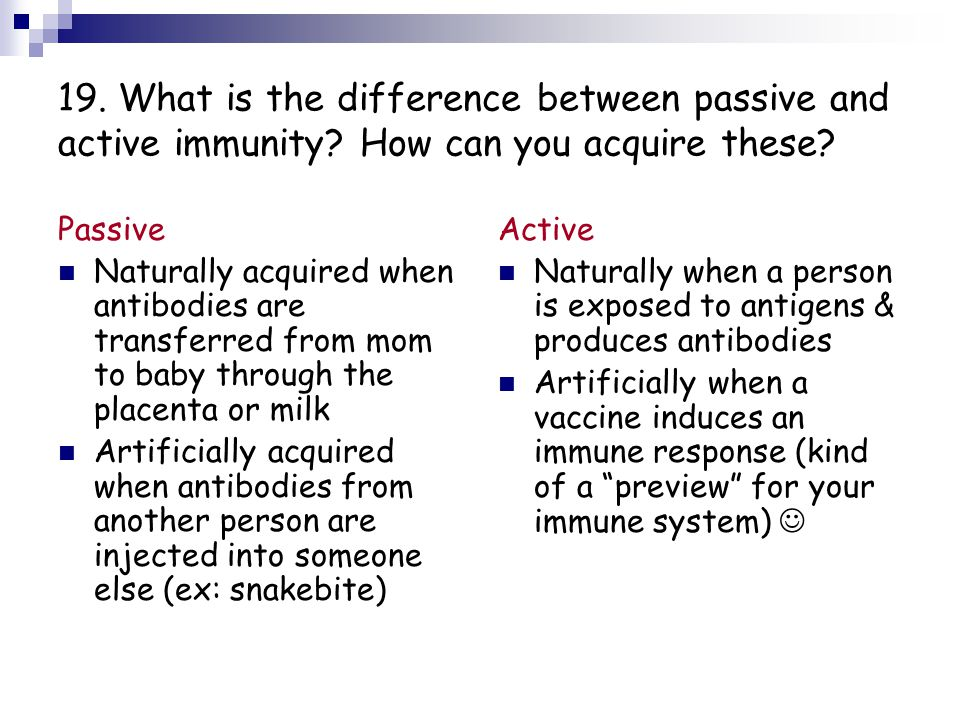 19. What is the difference between passive and active immunity