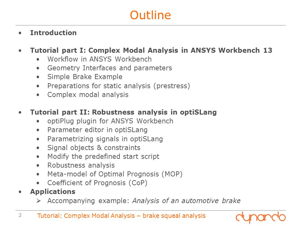 Outline Introduction Tutorial part I: Complex Modal Analysis