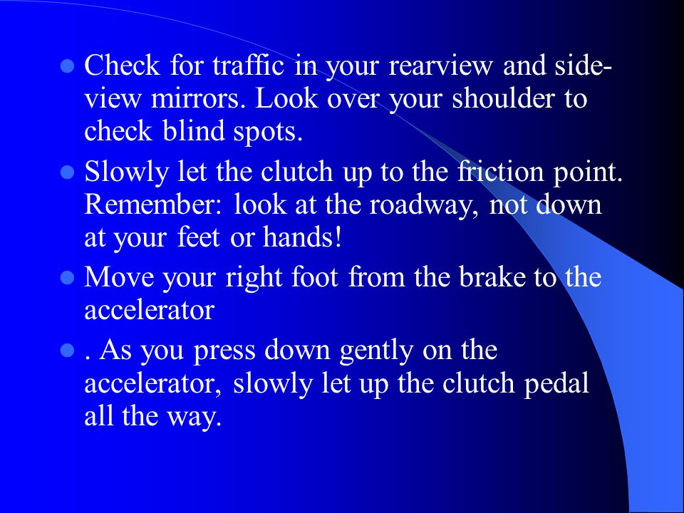 Check for traffic in your rearview and side-view mirrors