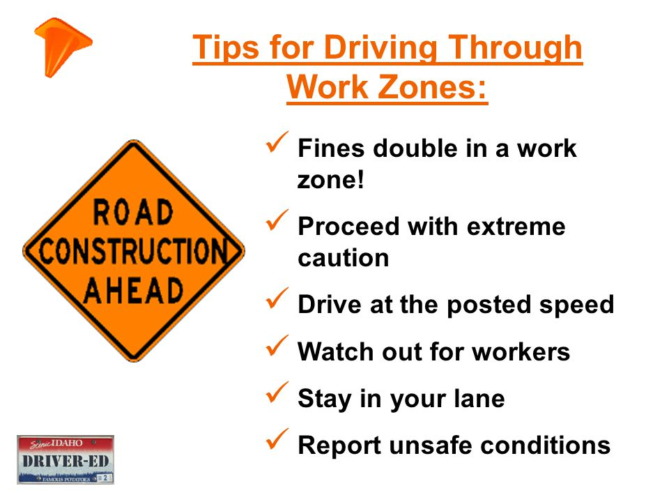 what are drivers responsibilities in a work zone?
