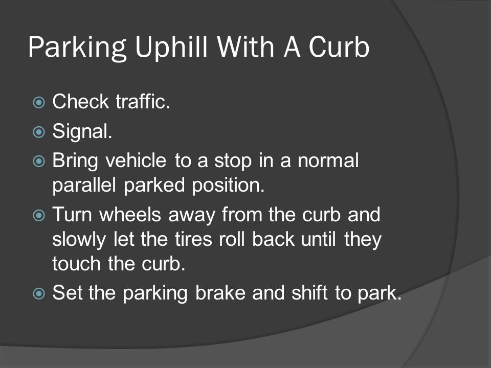 Parking Uphill With A Curb