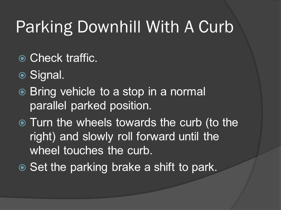 Parking Downhill With A Curb