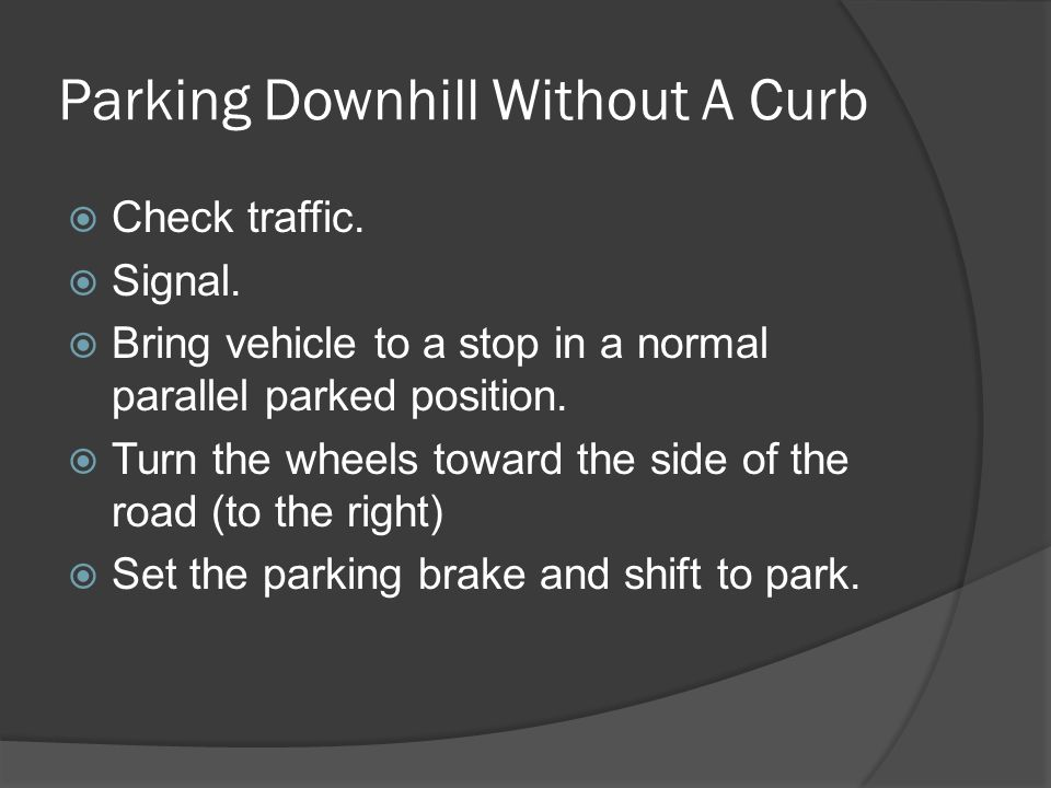 Parking Downhill Without A Curb
