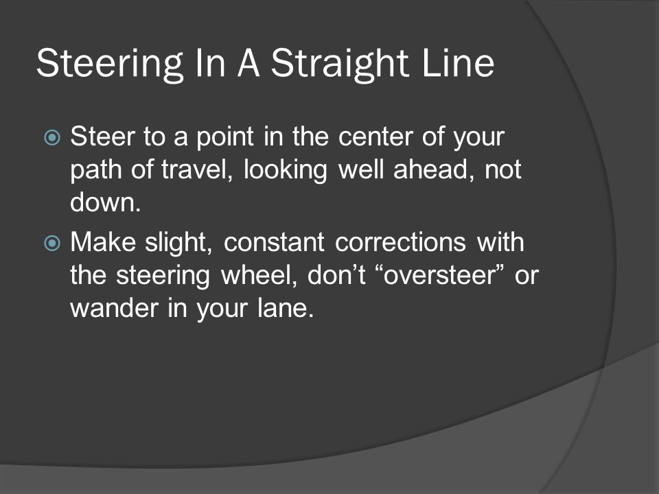 Steering In A Straight Line