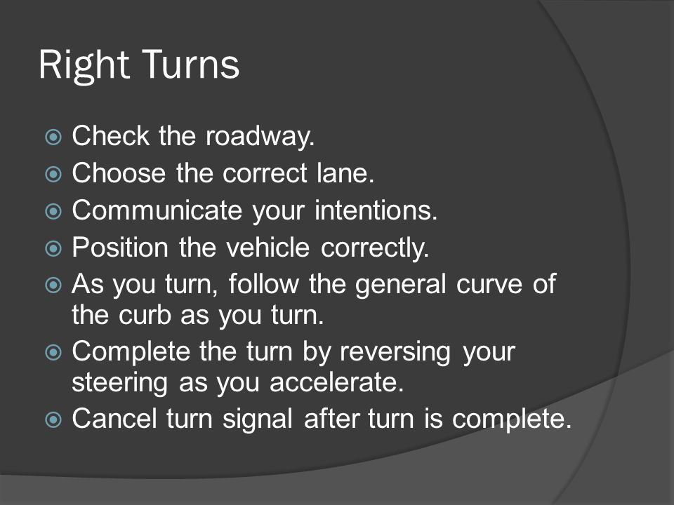 Right Turns Check the roadway. Choose the correct lane.