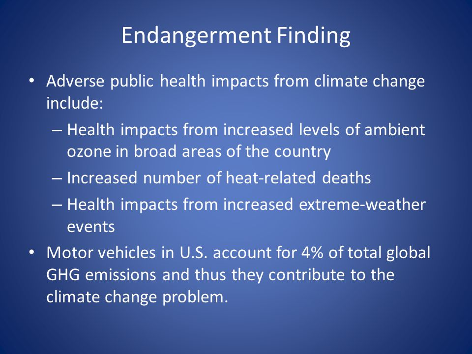 Endangerment Finding Adverse public health impacts from climate change include: