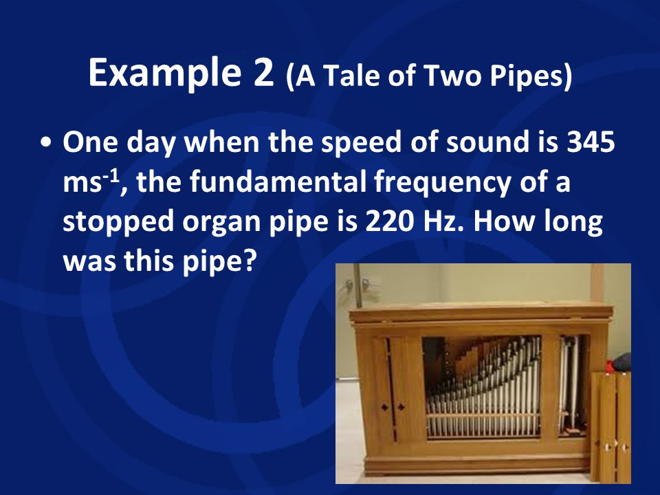 Example 2 (A Tale of Two Pipes)