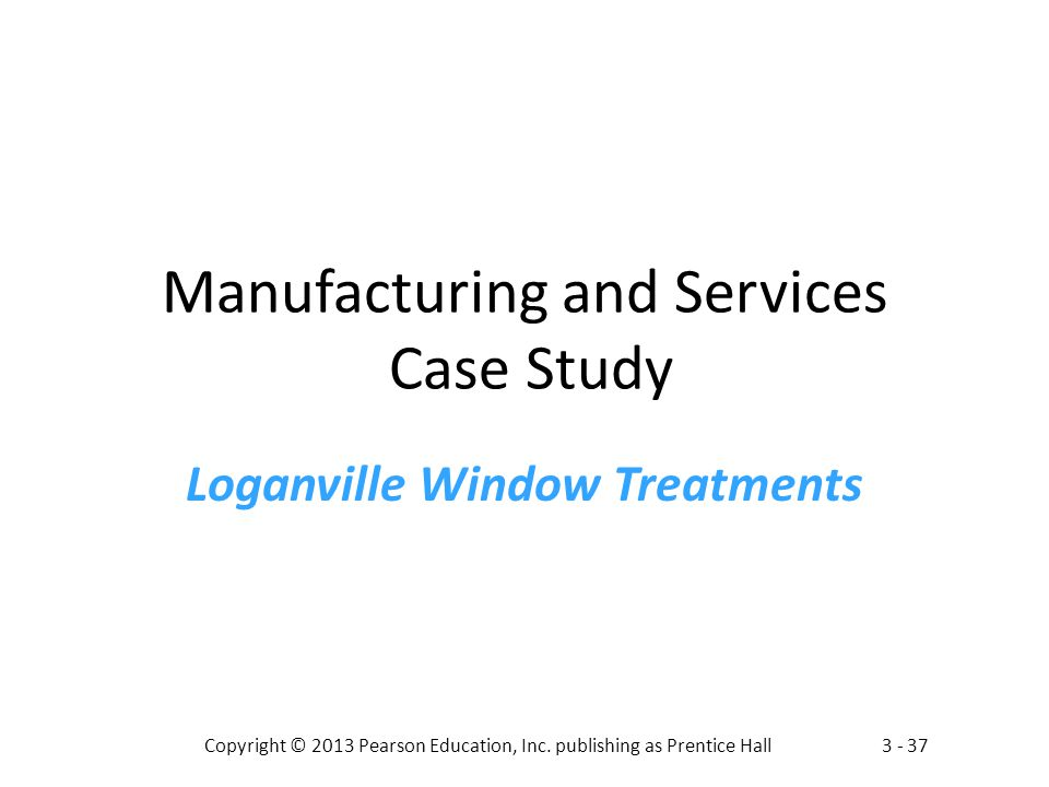 Manufacturing and Services Case Study