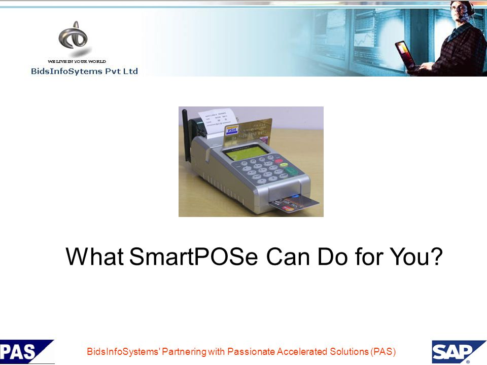 What SmartPOSe Can Do for You