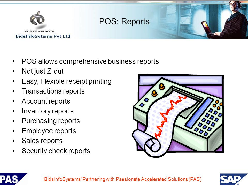 POS: Reports POS allows comprehensive business reports Not just Z-out