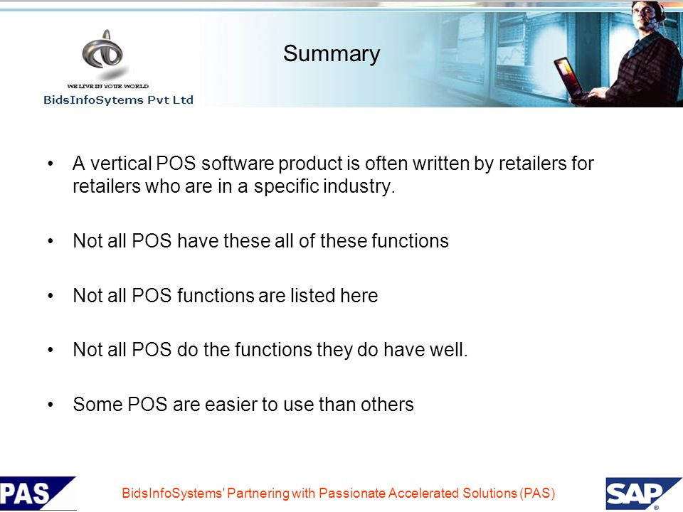 Summary A vertical POS software product is often written by retailers for retailers who are in a specific industry.