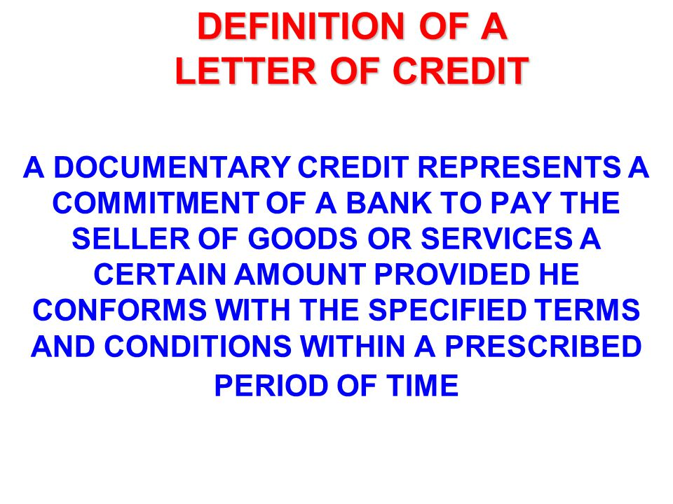 DEFINITION OF A LETTER OF CREDIT