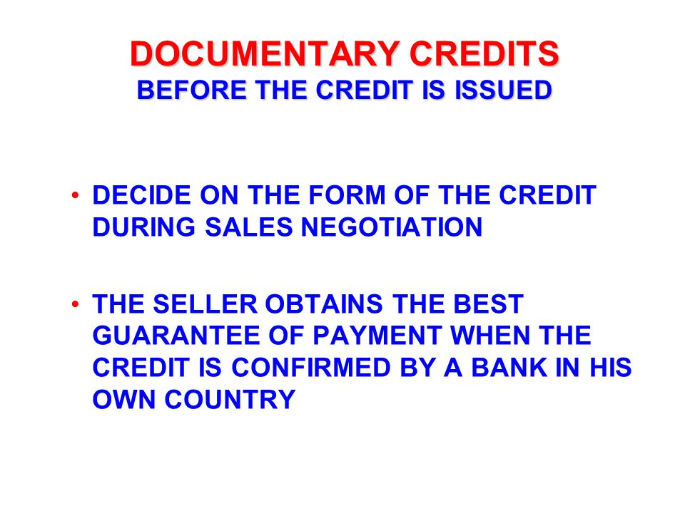 DOCUMENTARY CREDITS BEFORE THE CREDIT IS ISSUED