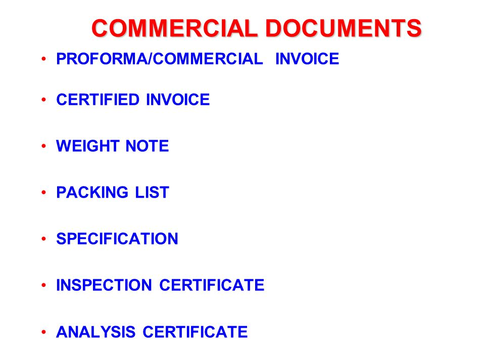COMMERCIAL DOCUMENTS PROFORMA/COMMERCIAL INVOICE CERTIFIED INVOICE