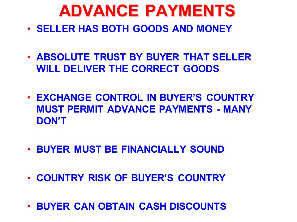 ADVANCE PAYMENTS SELLER HAS BOTH GOODS AND MONEY