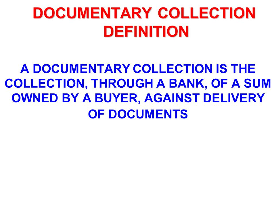 DOCUMENTARY COLLECTION DEFINITION