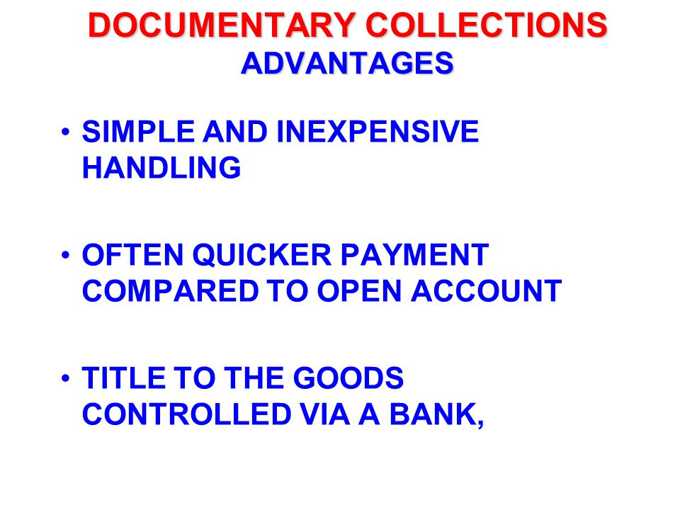 DOCUMENTARY COLLECTIONS ADVANTAGES
