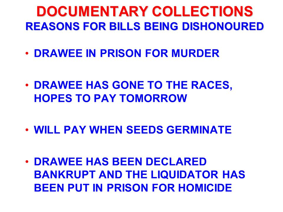 DOCUMENTARY COLLECTIONS REASONS FOR BILLS BEING DISHONOURED