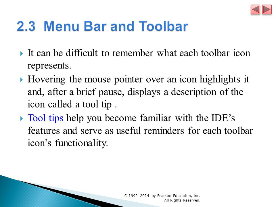 2.3 Menu Bar and Toolbar It can be difficult to remember what each toolbar icon represents.