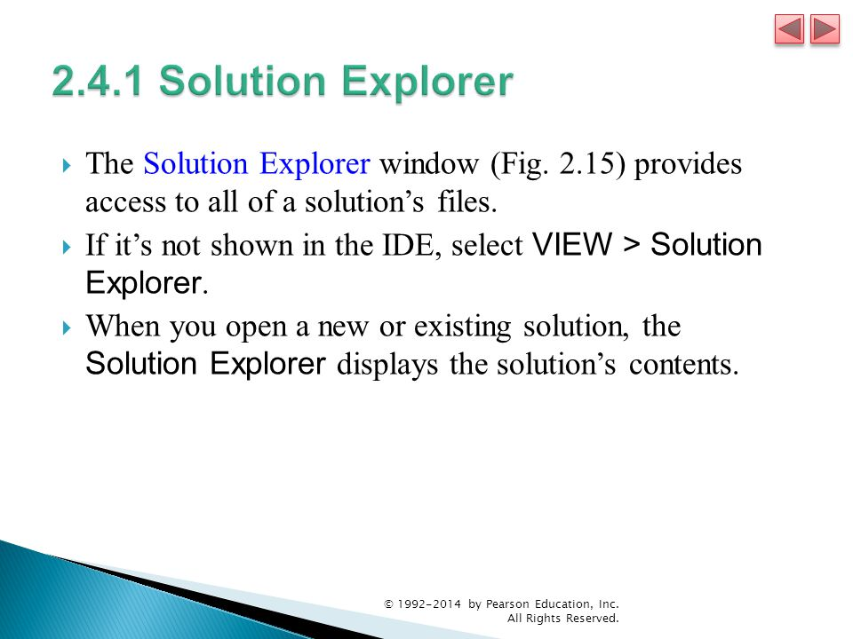 2.4.1 Solution Explorer The Solution Explorer window (Fig. 2.15) provides access to all of a solution's files.