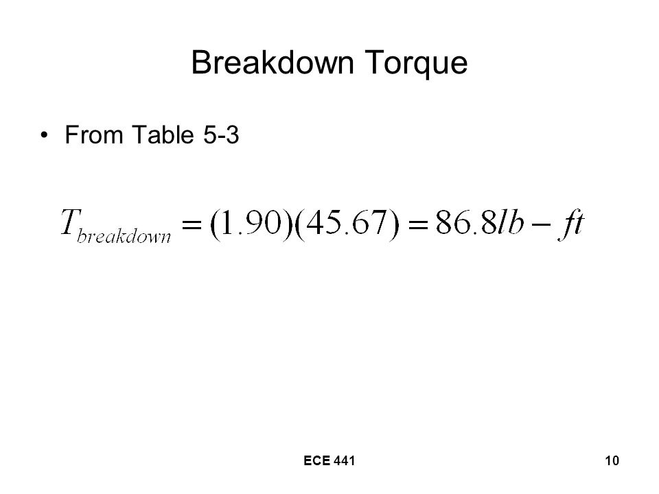 Breakdown Torque From Table 5-3 ECE 441